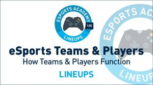 eSports Teams & Players: How eSports Teams Work