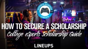 College eSports Scholarship Guide: Everything You Need to Know to Secure a Scholarship