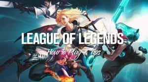 League of Legends Academy: How to Play + Tips